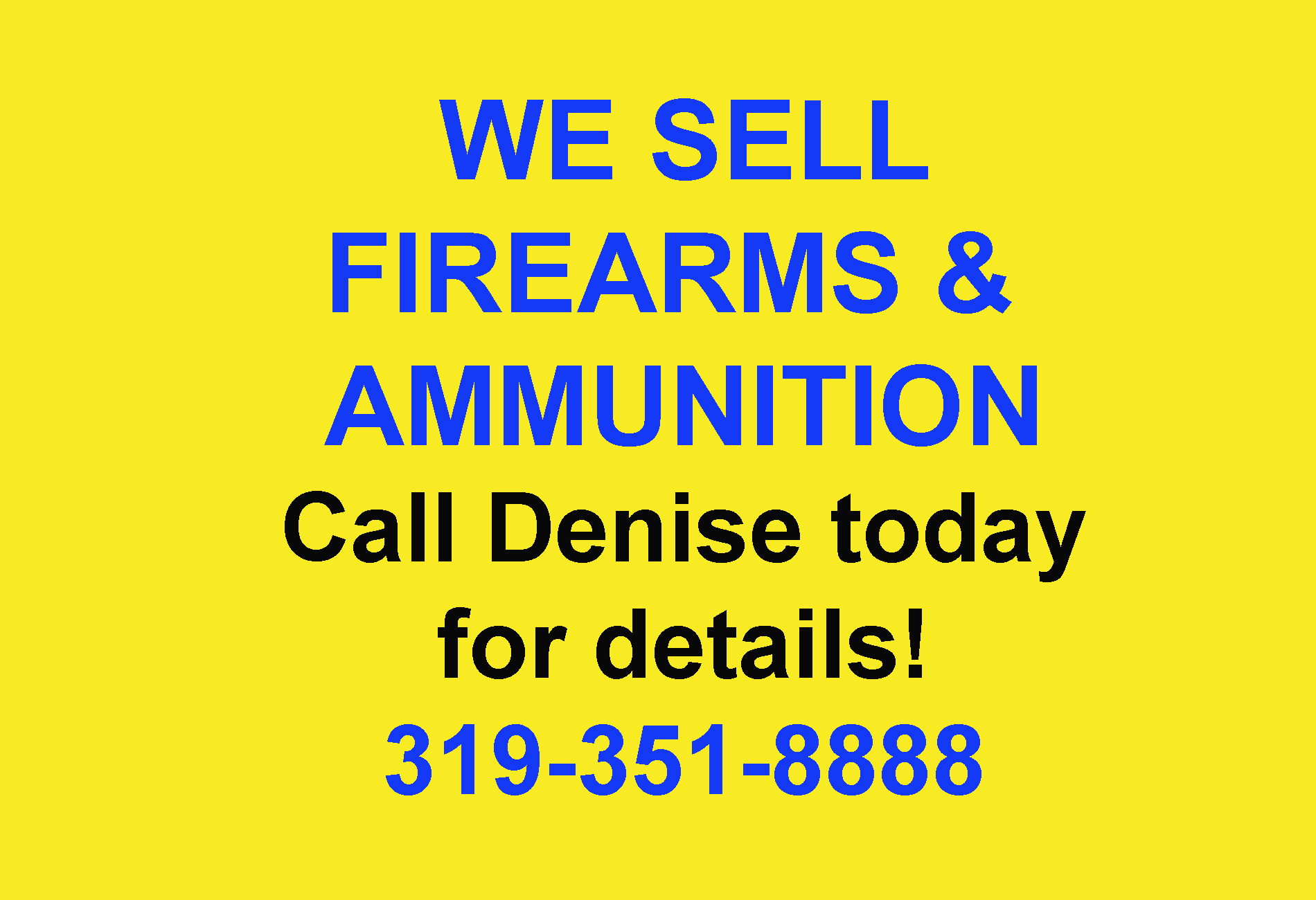 WE SELL FIREARMS AND AMMUNITION